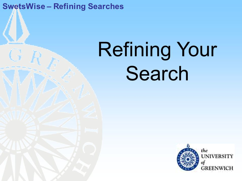 Refining Your Search SwetsWise – Refining Searches