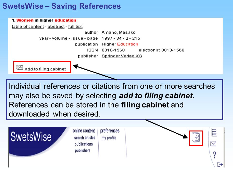 Individual references or citations from one or more searches may also be saved by selecting add to filing cabinet.