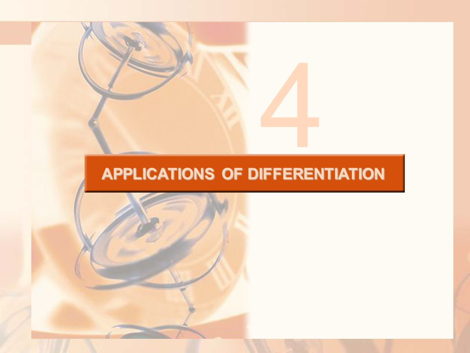 APPLICATIONS OF DIFFERENTIATION 4