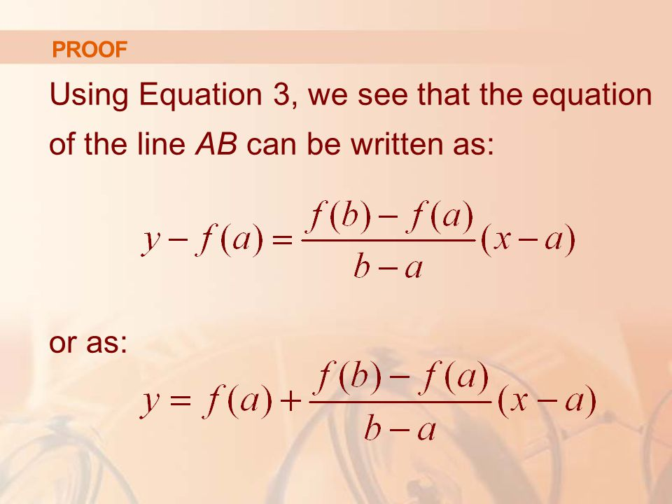 Using Equation 3, we see that the equation of the line AB can be written as: or as: PROOF
