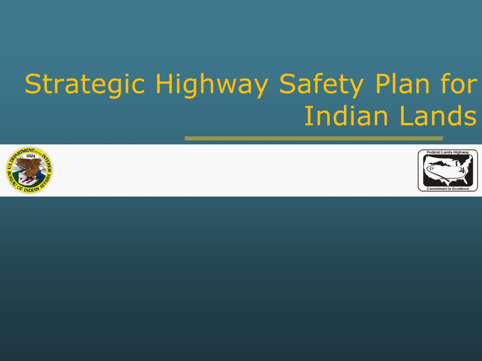 Strategic Highway Safety Plan for Indian Lands