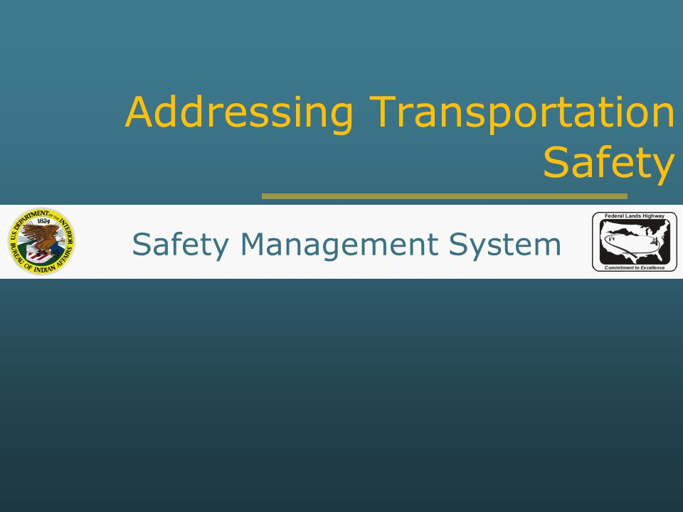 Addressing Transportation Safety Safety Management System