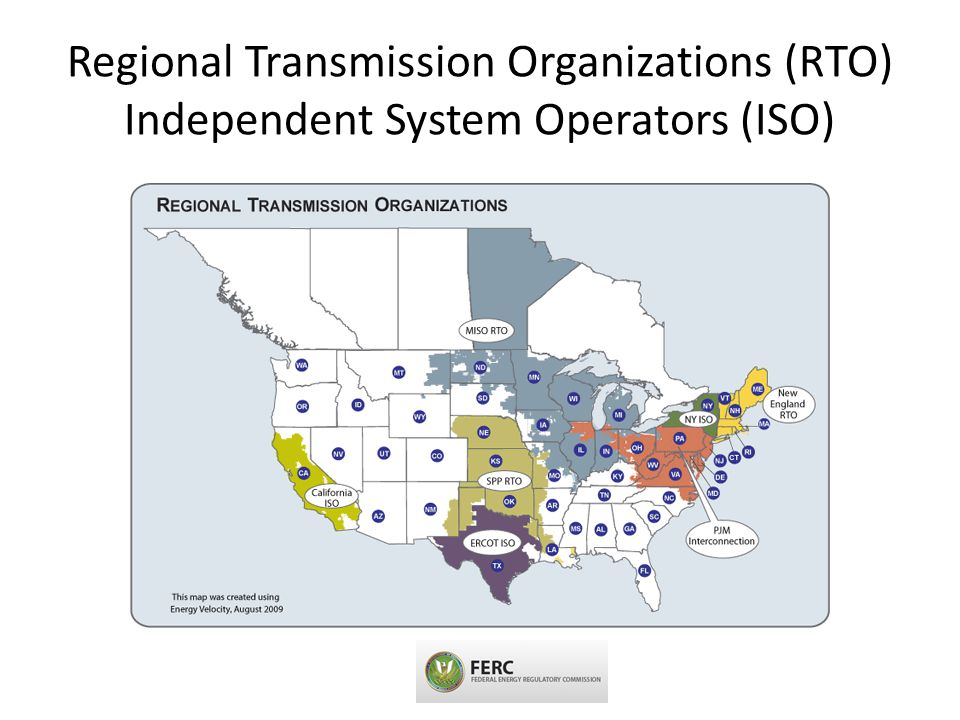 Regional Transmission Organizations (RTO) Independent System Operators (ISO)