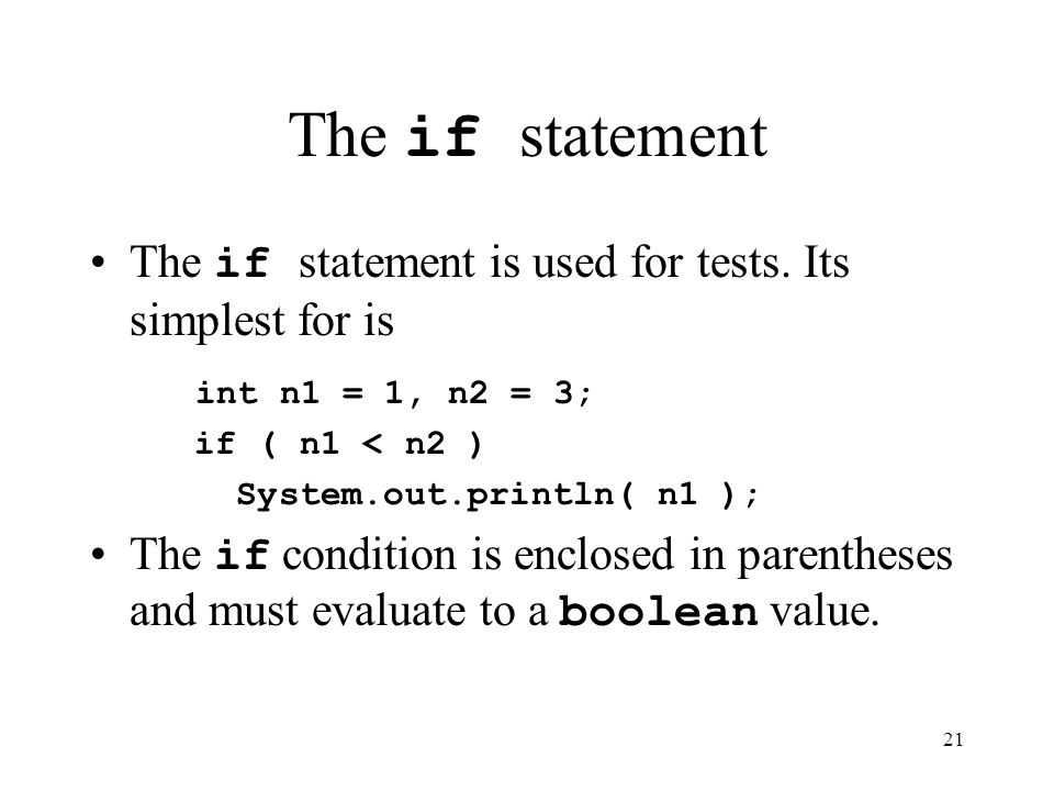 21 The if statement The if statement is used for tests.