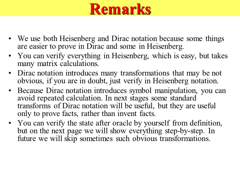 Remarks We use both Heisenberg and Dirac notation because some things are easier to prove in Dirac and some in Heisenberg.
