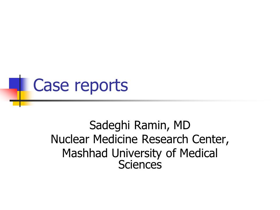 Case reports Sadeghi Ramin, MD Nuclear Medicine Research Center, Mashhad University of Medical Sciences