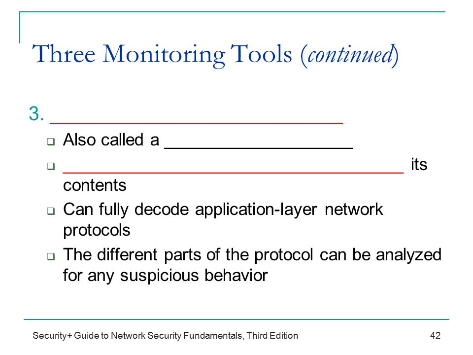 Security+ Guide to Network Security Fundamentals, Third Edition Three Monitoring Tools (continued) 3.