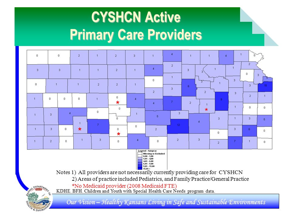Our Vision – Healthy Kansans Living in Safe and Sustainable Environments CYSHCN Active Primary Care Providers KDHE.