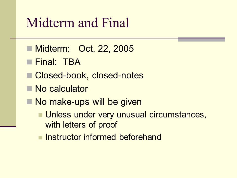 Midterm and Final Midterm: Oct.