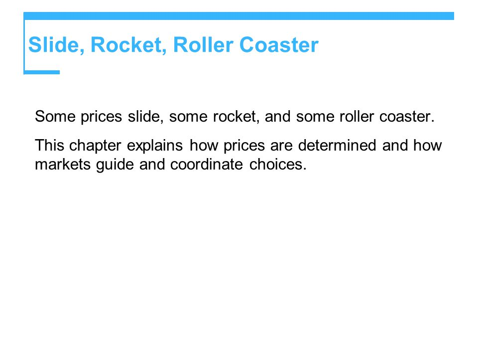 Slide, Rocket, Roller Coaster Some prices slide, some rocket, and some roller coaster.