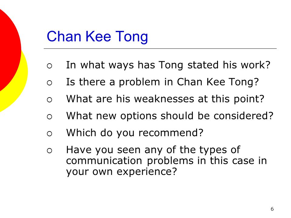 6  In what ways has Tong stated his work.  Is there a problem in Chan Kee Tong.