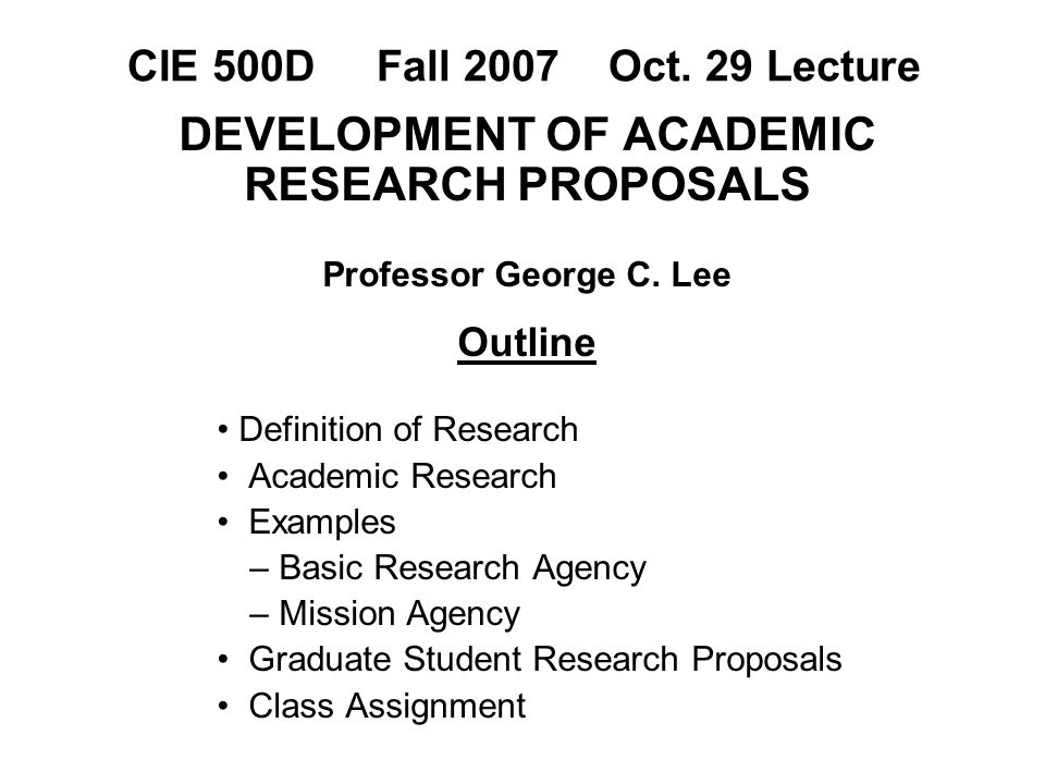 CIE 500D Fall 2007 Oct  29 Lecture DEVELOPMENT OF ACADEMIC