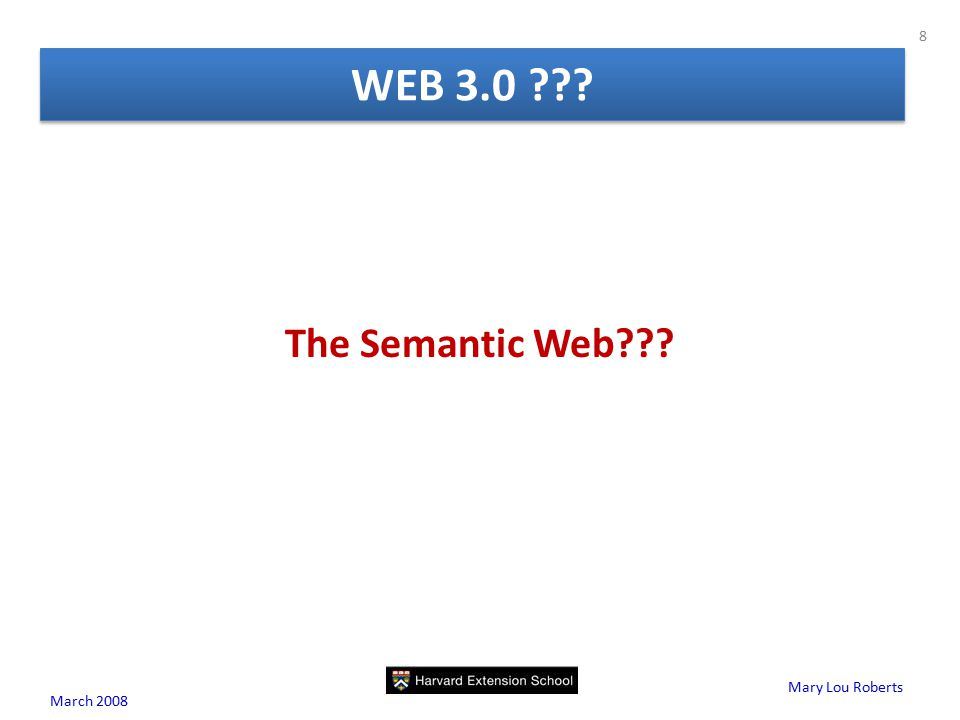 Mary Lou Roberts The Semantic Web WEB 3.0 March