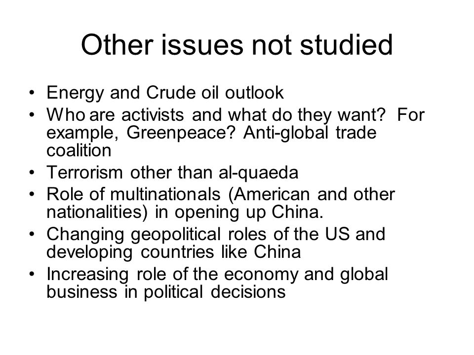 Other issues not studied Energy and Crude oil outlook Who are activists and what do they want.