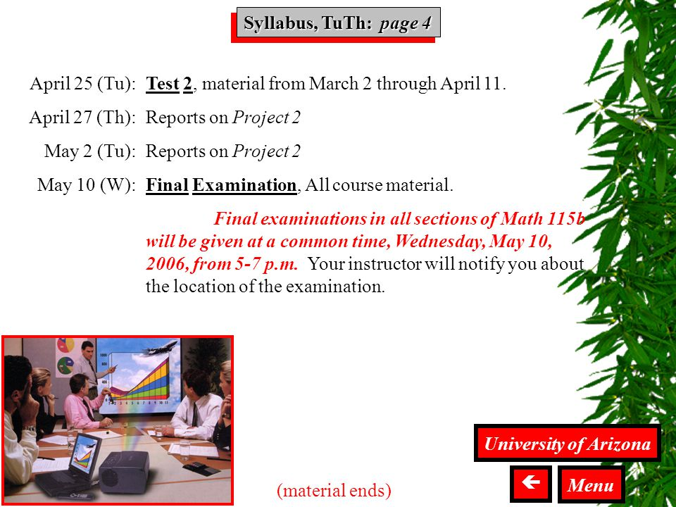 Syllabus TuTh Syllabus, TuTh: page 4 (material ends) Test 2, material from March 2 through April 11.