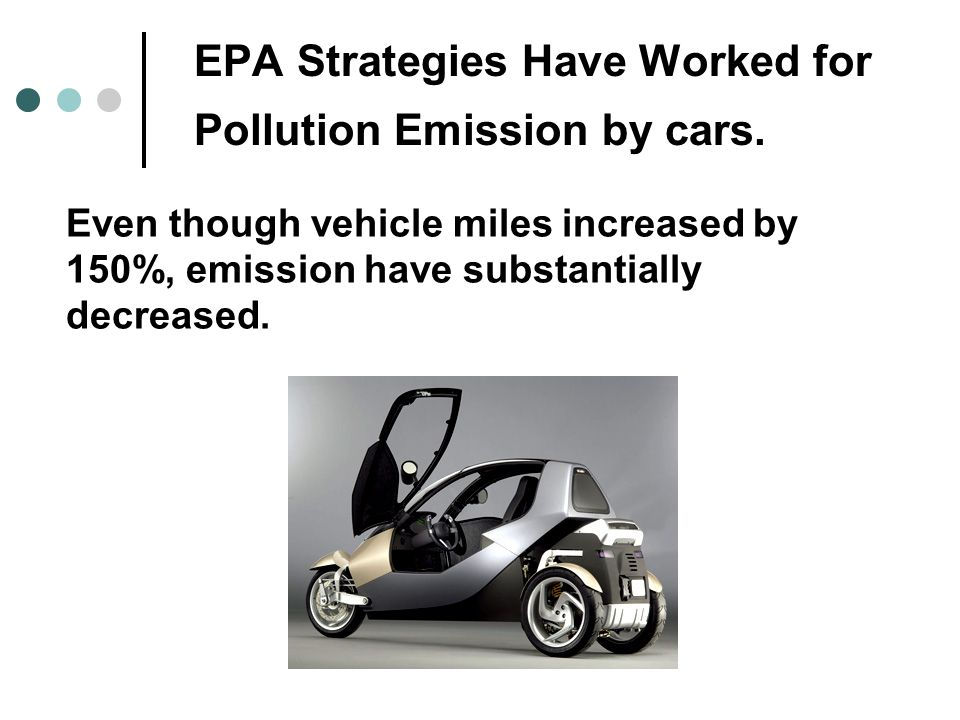 EPA Strategies Have Worked for Pollution Emission by cars.