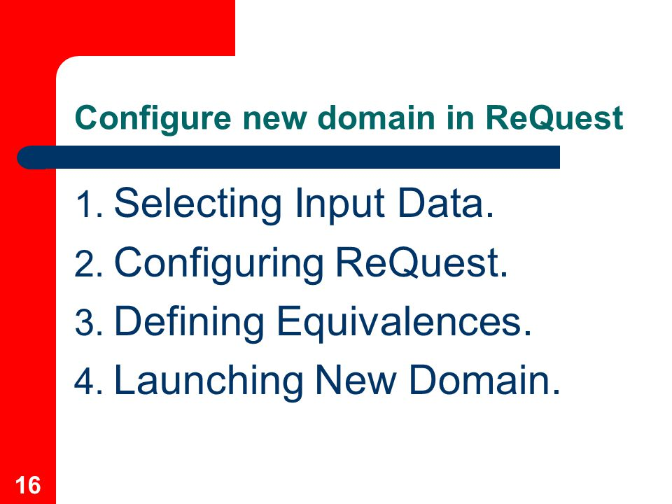 16 Configure new domain in ReQuest 1. Selecting Input Data.