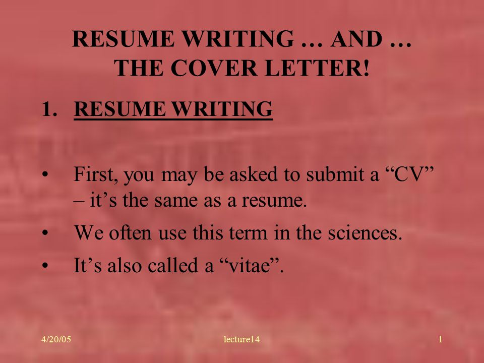 4 20 05lecture141 resume writing and the cover letter 1 resume