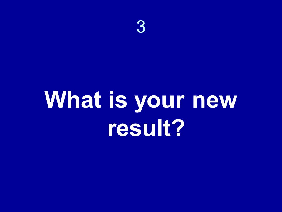 3 What is your new result