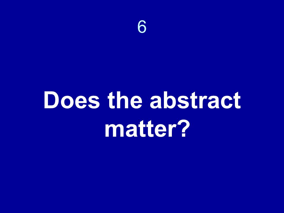 6 Does the abstract matter