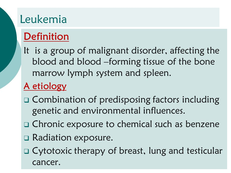 leukemia by dr hanan said ali learning objectives  define3 leukemia definition