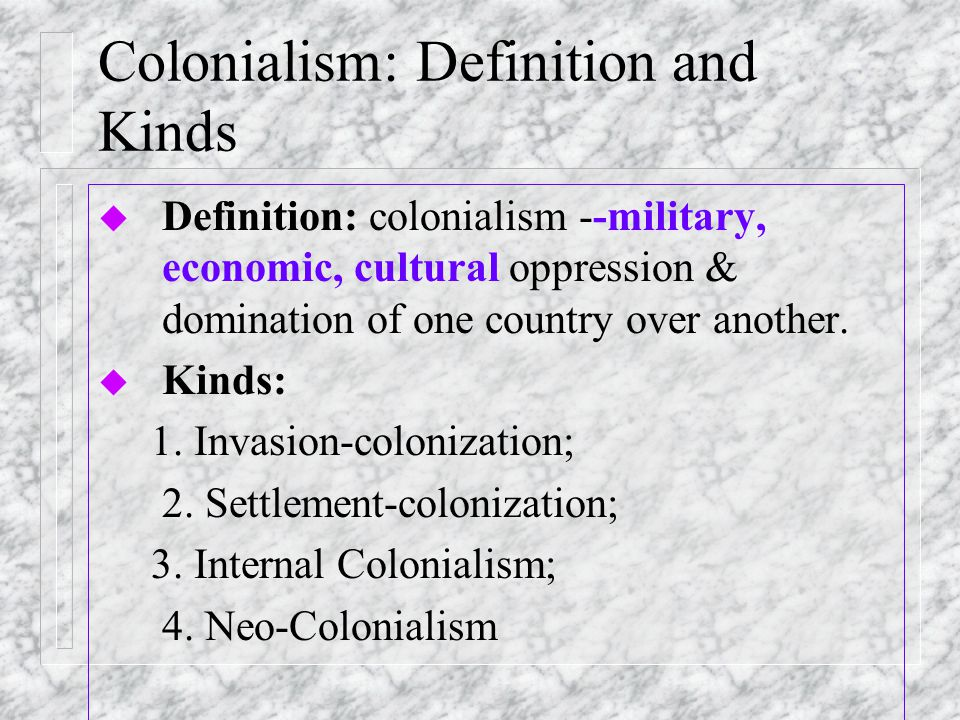 Post Colonialism 1 Colonialism Defined Starting Questions U What