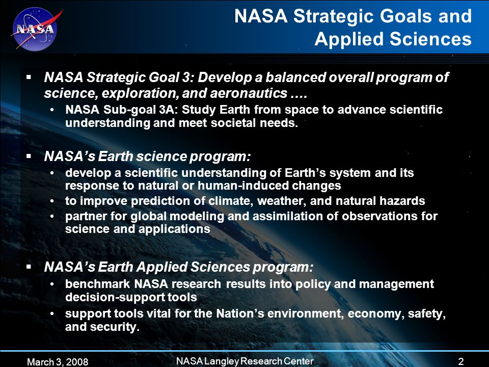 2 March 3, 2008 NASA Langley Research Center  NASA Strategic Goal 3: Develop a balanced overall program of science, exploration, and aeronautics ….