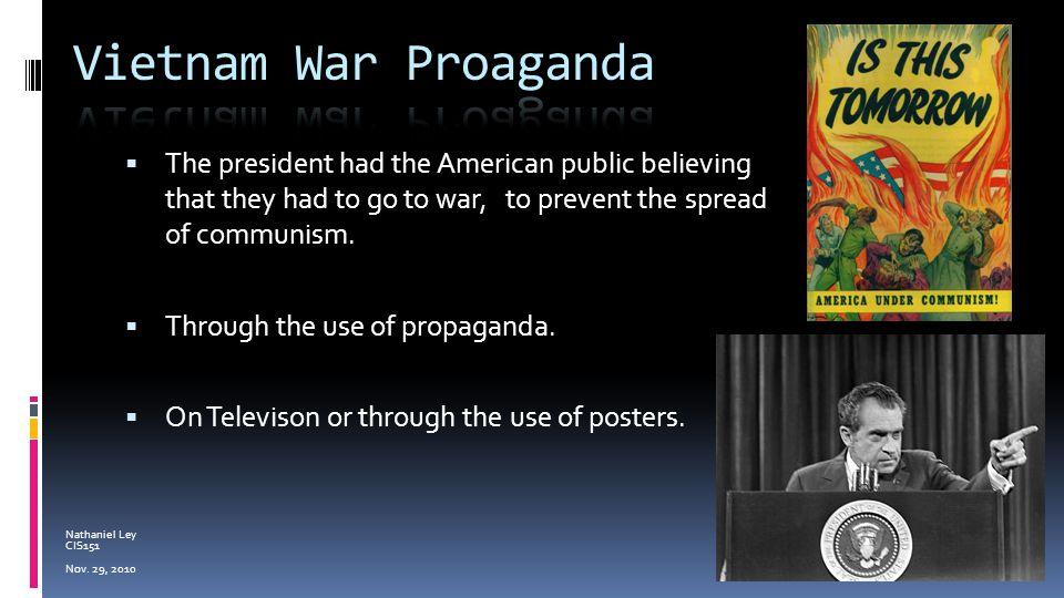 Nathaniel Ley CIS151 Nov  29, 2010  The Vietnam War is a