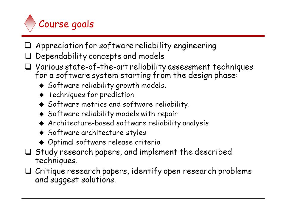 research paper on software reliability Reliability engineering and system safety is an international journal devoted to the development and application of methods for the enhancement of the safety and reliability of complex technological systems, like nuclear power plants, chemical plants, hazardous waste facilities, space.