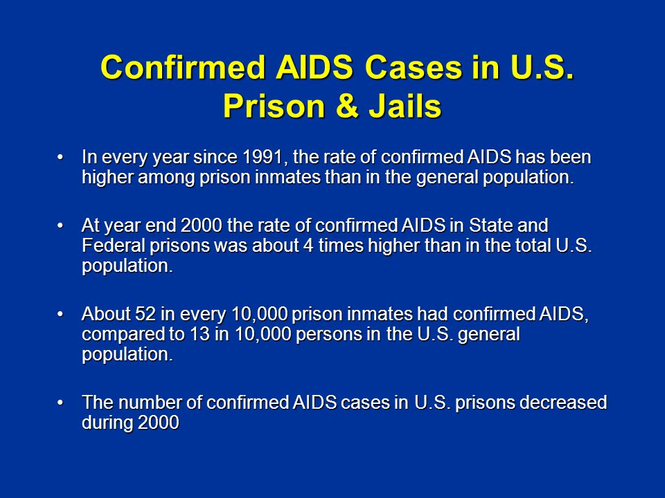 Confirmed AIDS Cases in U.S. Prison & Jails Confirmed AIDS Cases in U.S.
