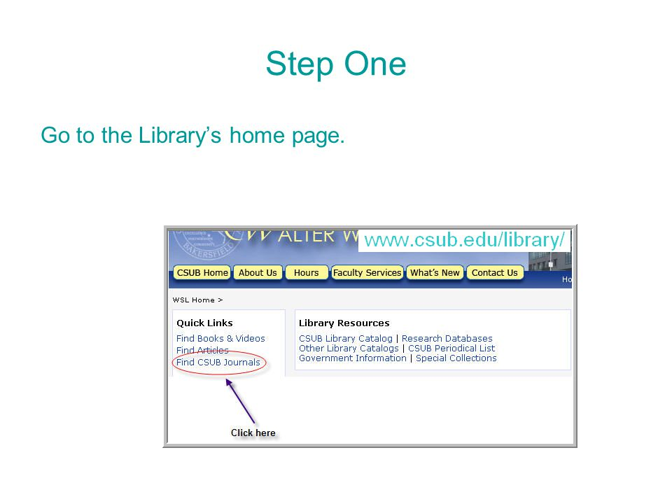 Step One Go to the Library's home page.