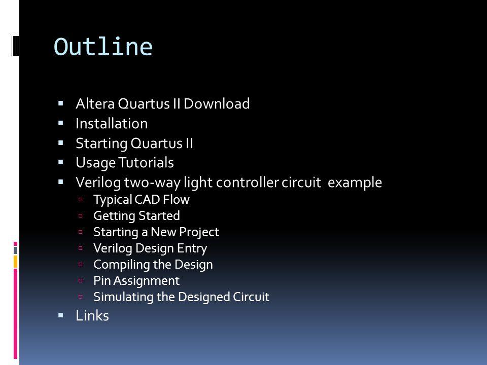 Altera's Quartus II Installation, usage and tutorials Gopi Tummala