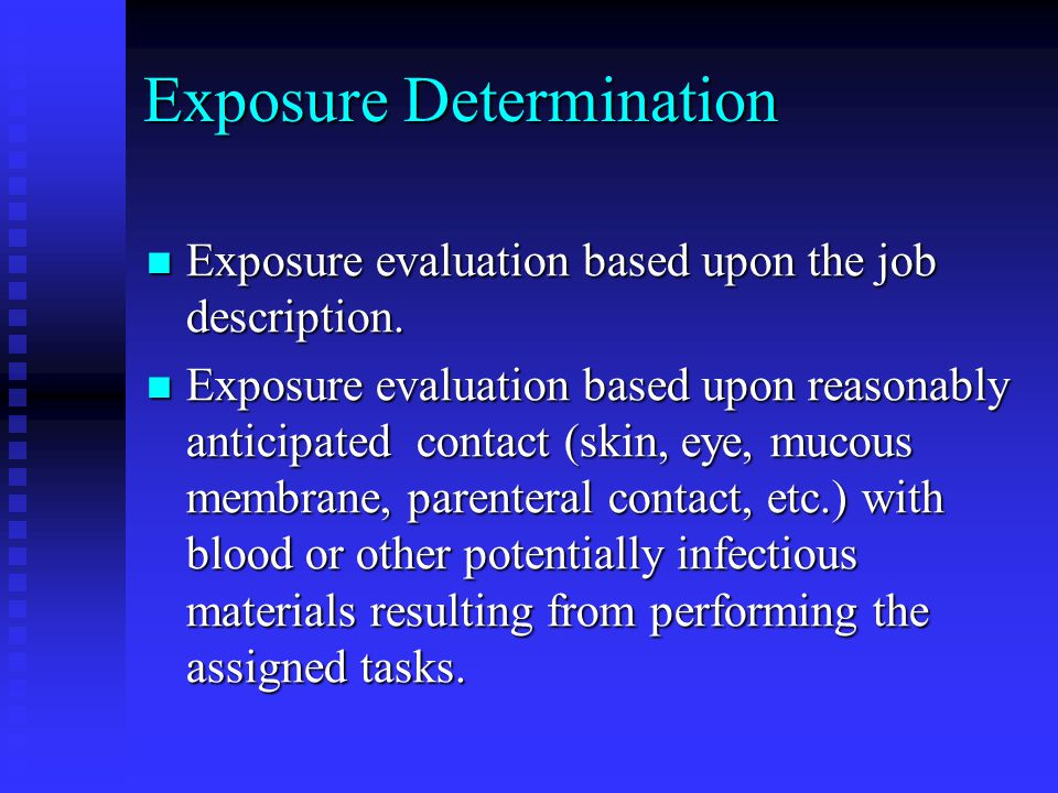 Exposure Determination Exposure evaluation based upon the job description.