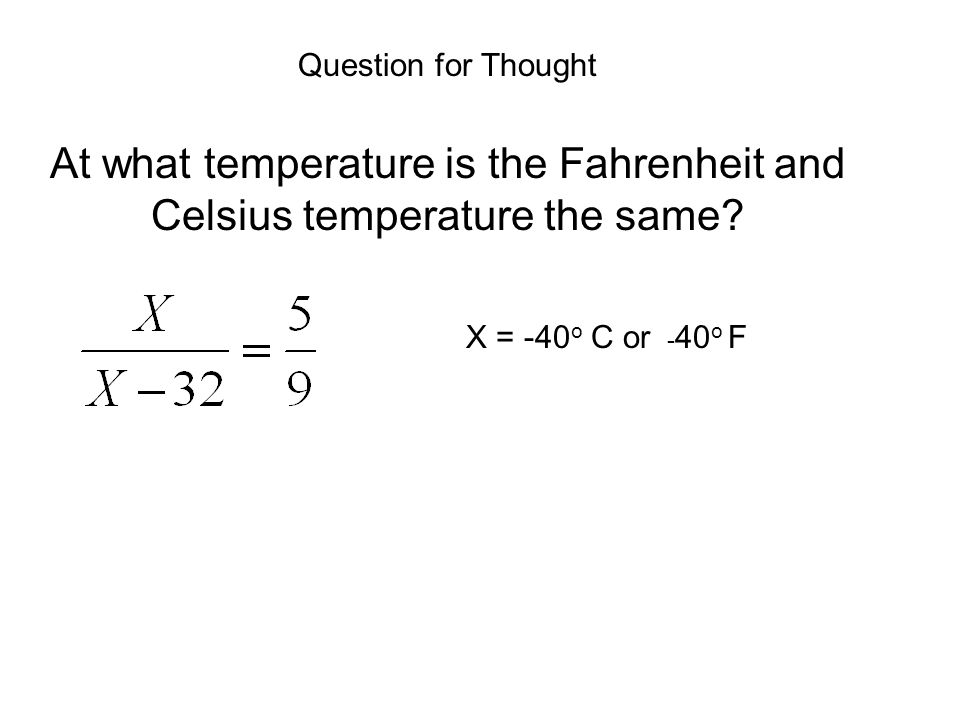 At what temperature is the Fahrenheit and Celsius temperature the same.