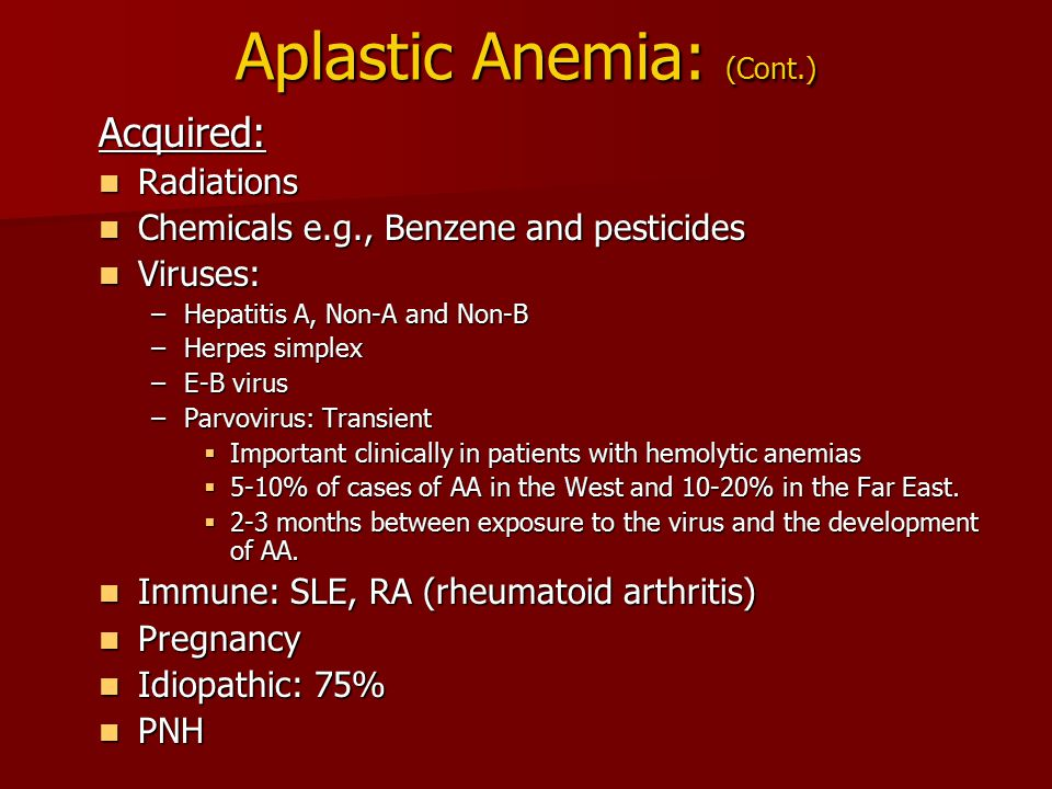 Aplastic Anemia Failure of the bone marrow percursors to produce mature cells.