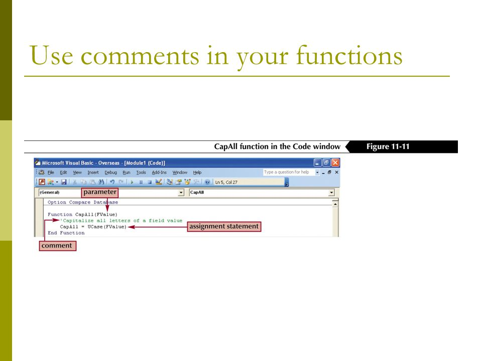 Use comments in your functions