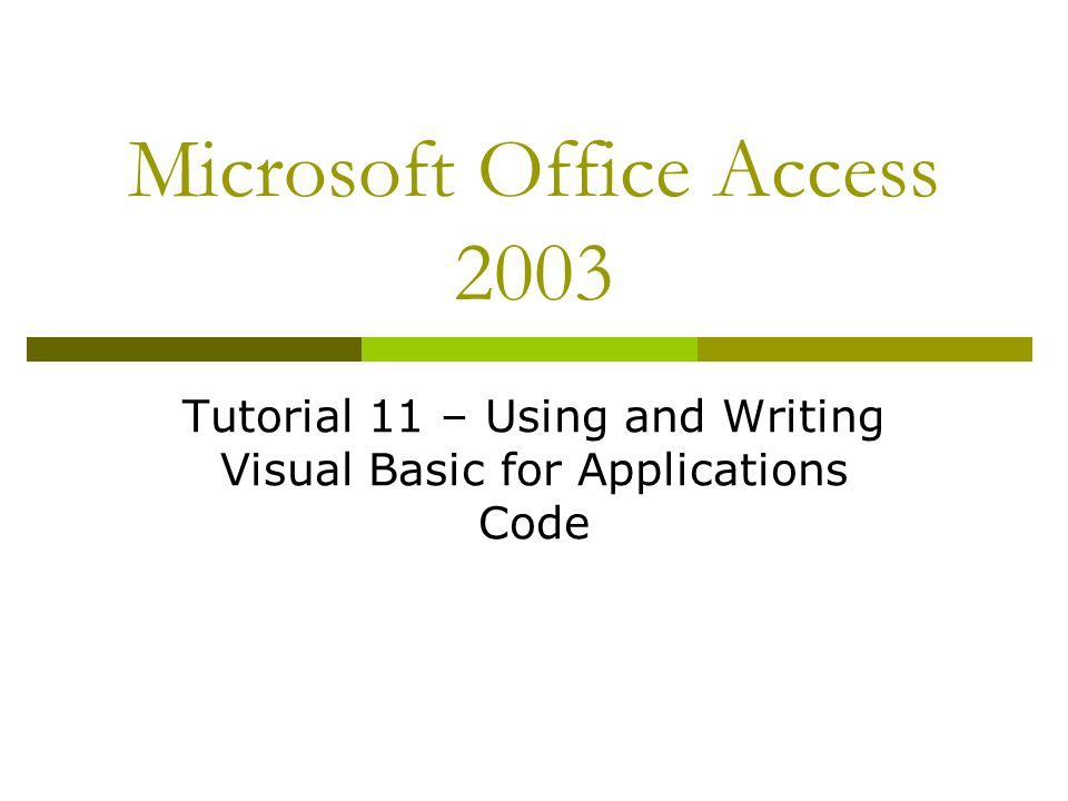 Microsoft Office Access 2003 Tutorial 11 – Using and Writing Visual Basic for Applications Code