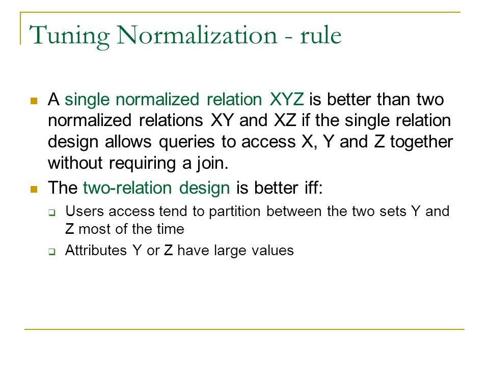 Tuning Relational Systems I  Schema design  Trade-offs