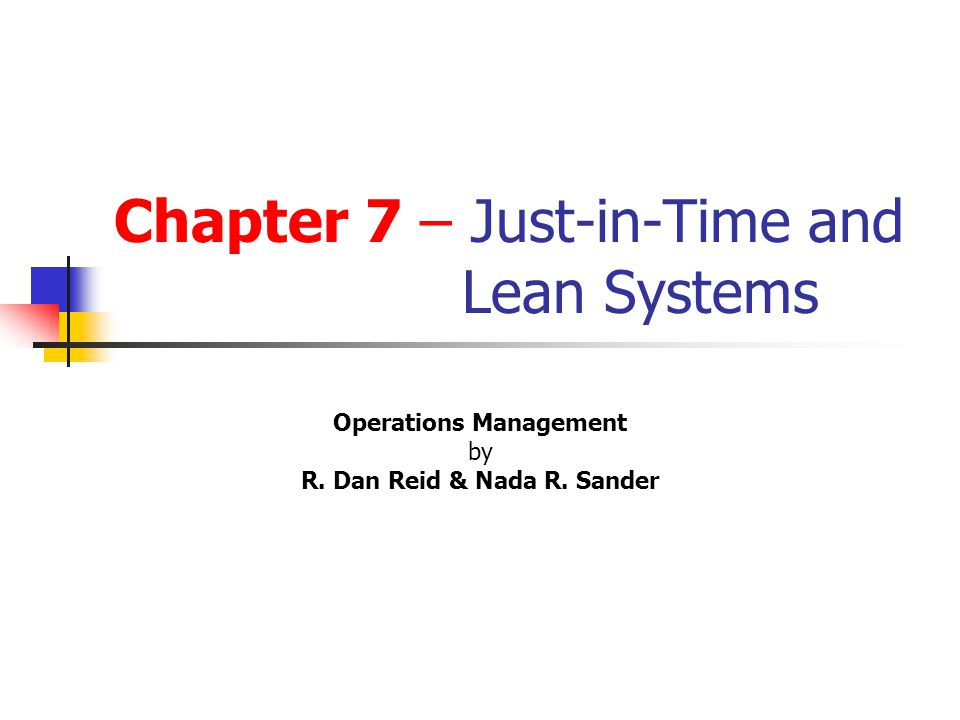 Chapter 7 – Just-in-Time and Lean Systems Operations Management by R.