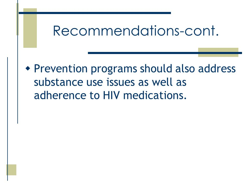  Prevention programs should also address substance use issues as well as adherence to HIV medications.