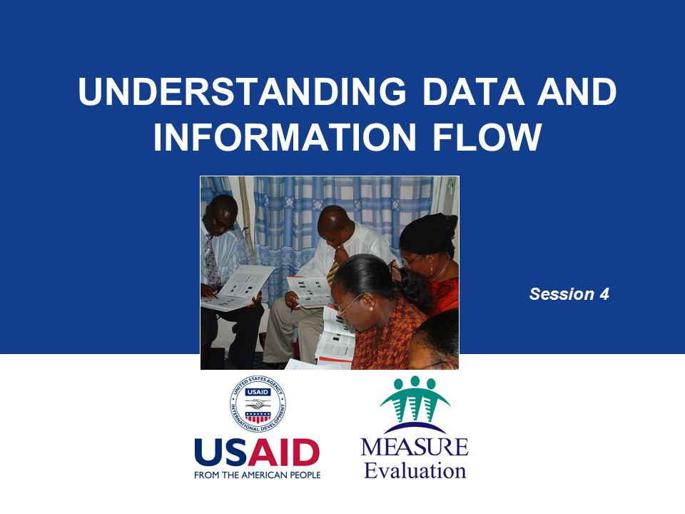 UNDERSTANDING DATA AND INFORMATION FLOW Session 4