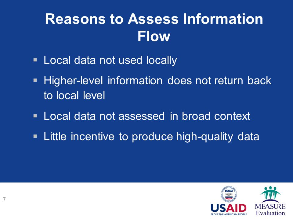 Reasons to Assess Information Flow  Local data not used locally  Higher-level information does not return back to local level  Local data not assessed in broad context  Little incentive to produce high-quality data 7
