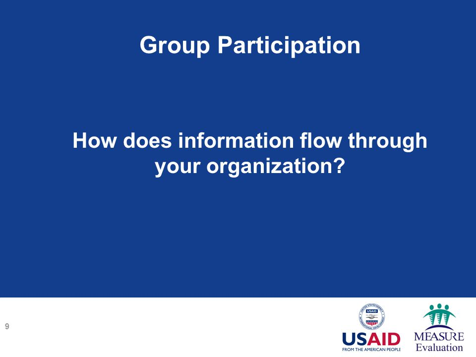 Group Participation How does information flow through your organization 9