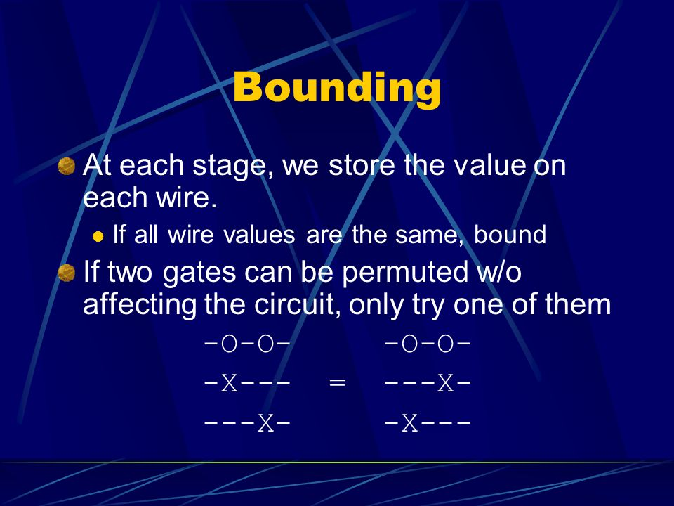 Bounding At each stage, we store the value on each wire.