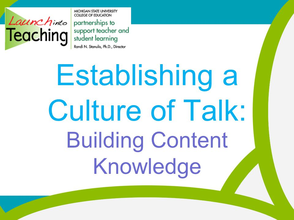 Establishing a Culture of Talk: Building Content Knowledge