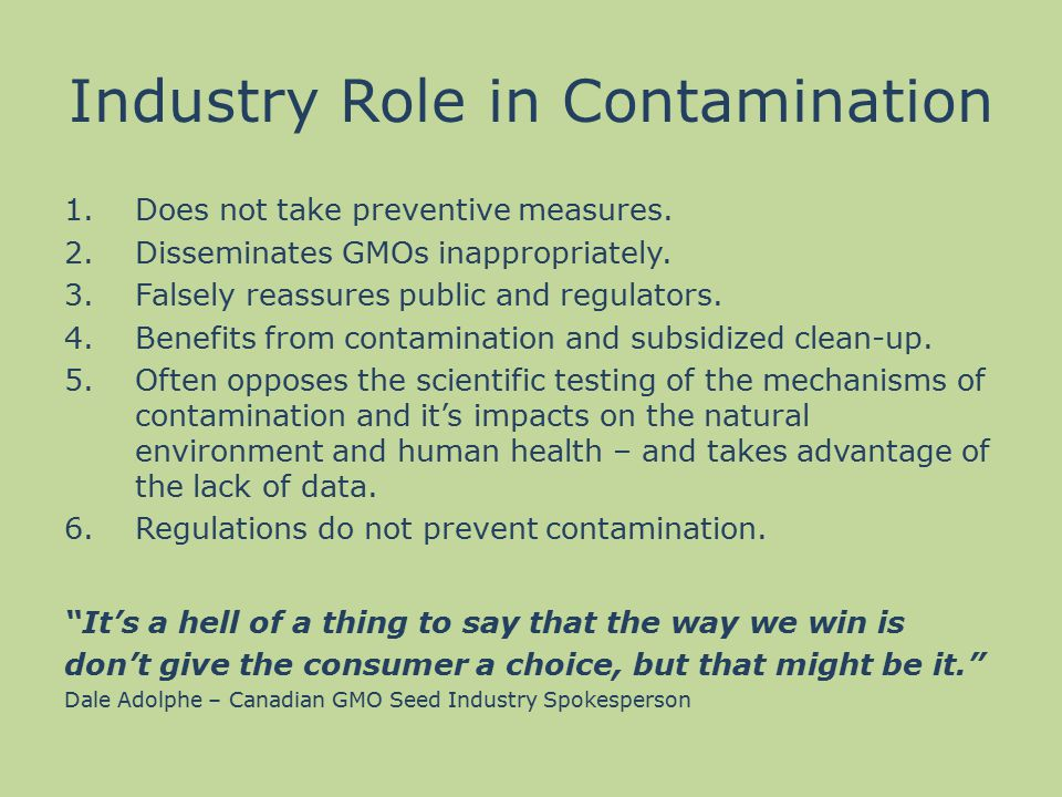 Industry Role in Contamination 1.Does not take preventive measures.