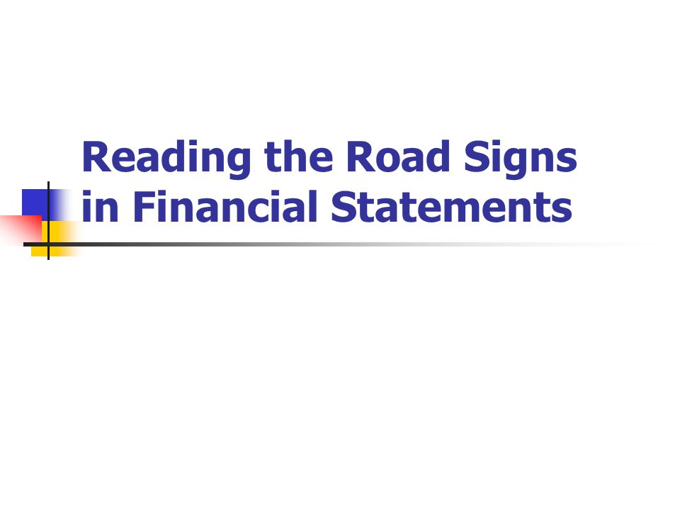 Reading the Road Signs in Financial Statements