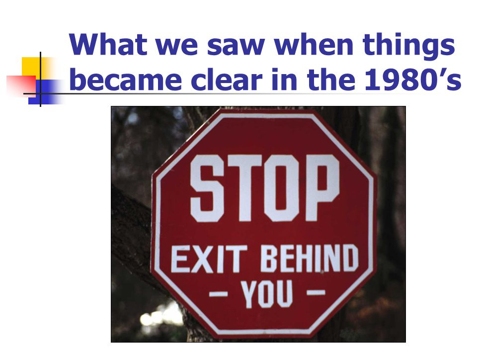 What we saw when things became clear in the 1980's