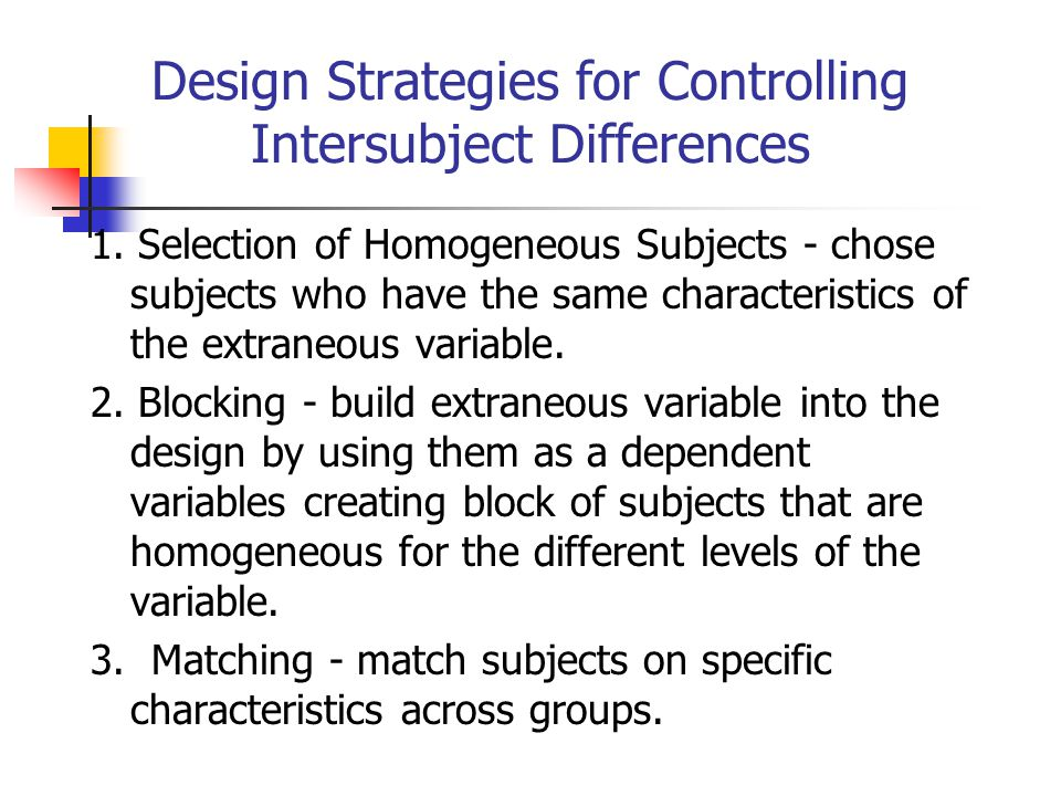 Design Strategies for Controlling Intersubject Differences 1.