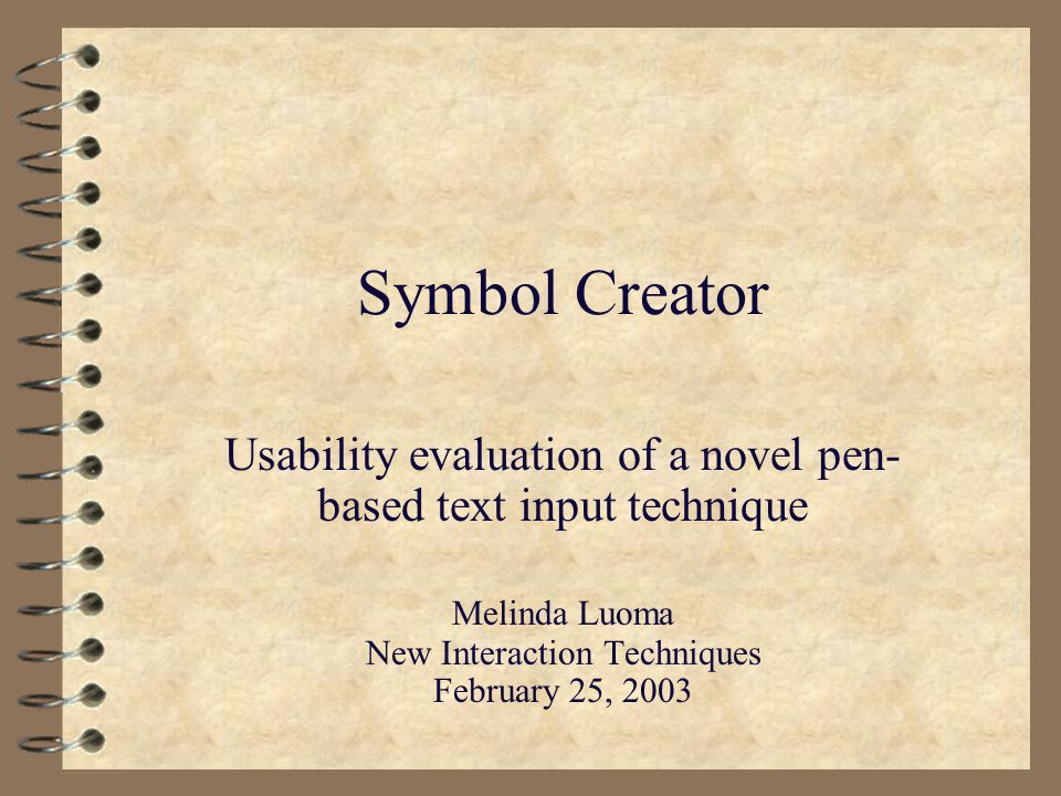 Symbol Creator Usability Evaluation Of A Novel Pen Based Text Input